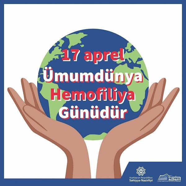 17 aprel – Ümumdünya Hemofiliya Günüdür
