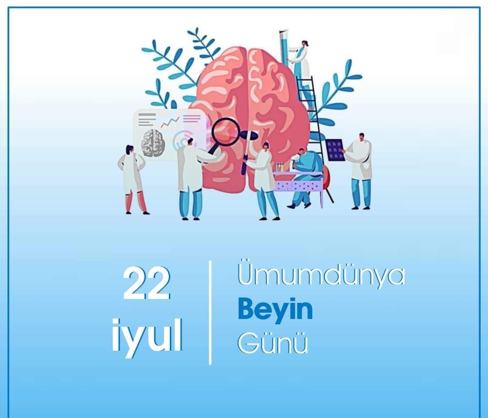 22 iyul - Ümumdünya Beyin Günüdür